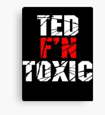 TED F'N TOXIC Canvas Print