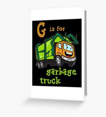 Garbage Truck for Boys - G is for Garbage Truck Greeting Card
