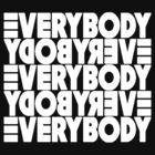 Everybody by OsteoporosisGFX