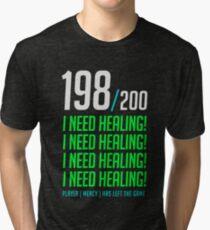 198/200  I NEED HEALING! player has left. Tri-blend T-Shirt