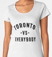 Toronto VS Everybody (Camila Clothing) Women's Premium T-Shirt