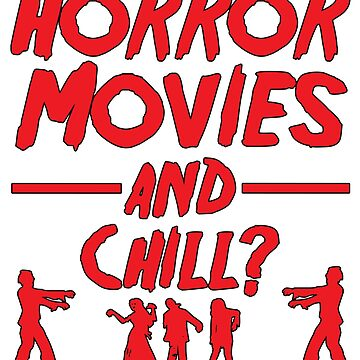 Horror Movies and Chill? by gwanclothing