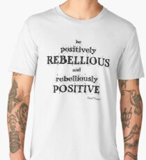 Positively Rebellious Quote - David Tennant Men's Premium T-Shirt