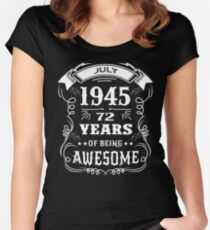 72th Birthday Gift Born in July 1945, 72 years of being awesome Women's Fitted Scoop T-Shirt