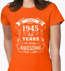 72th Birthday Gift Born in July 1945, 72 years of being awesome Womens Fitted T-Shirt