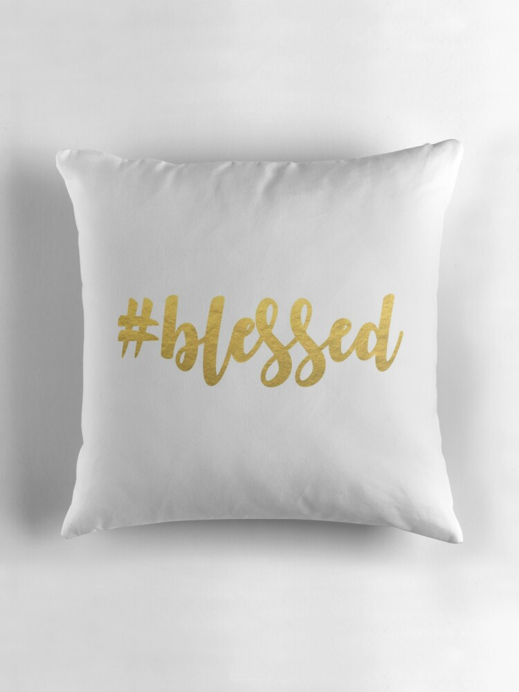 Quot Blessed Quot Throw Pillows By Kareanddesign Redbubble