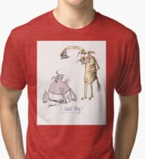 i said beg! by tony fernandes Tri-blend T-Shirt