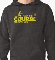 "Exclusive Disc Golf ""May The Course Be With You"" T-Shirt Pullover Hoodie"