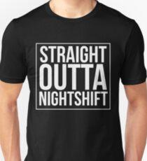 Straight Outta Night Shift Unisex T-Shirt