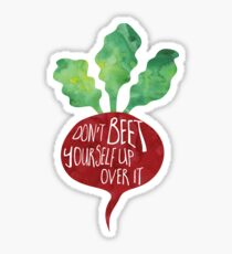 Don't BEET yourself up over it - Pun Sticker