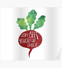 Don't BEET yourself up over it - Pun Poster