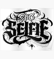 'Epic Selfie' Black Goth Grunge Tattoo Hand Lettering Calligraphy Poster