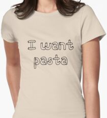 I want pasta - Master of None Womens Fitted T-Shirt