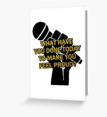 What Have You Done Today to Make You Feel Proud? | Miranda Greeting Card