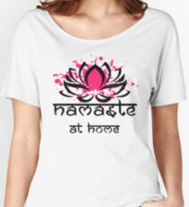 Yoga Namaste At Home  Women's Relaxed Fit T-Shirt