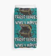 Why I Have Trust Issues Duvet Cover