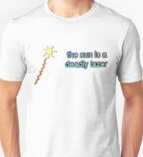 The sun is a deadly lazer Unisex T-Shirt