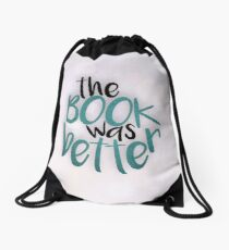 The Book Was Better than my life tbh  Drawstring Bag