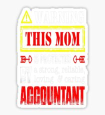 Warning This Mom Is Protected By Accountant Tshirt T-Shirt  Sticker
