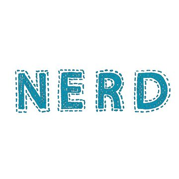 Nerd (aka: The Best People On Earth)  by Troxbled