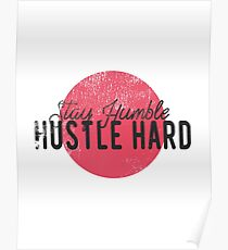 Stay Humble // Hustle Hard Poster