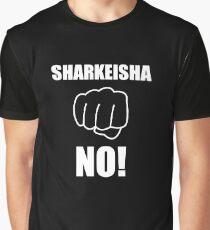 Sharkeisha NO! Graphic T-Shirt