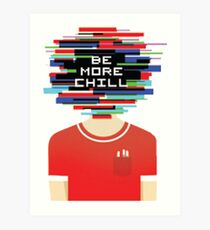Be More Chill - Original Logo v1 Art Print