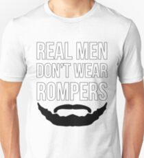 b6ef7b5c65a5 Real Men Don t Wear Rompers Unisex T-Shirt