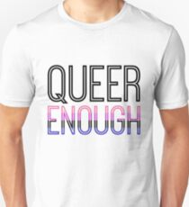Genderfluid pride - QUEER ENOUGH Unisex T-Shirt