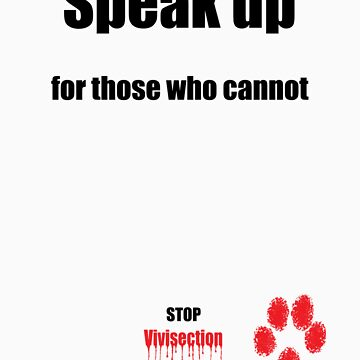 Speak up for those who cannot - stop vivisection by hotbeetees
