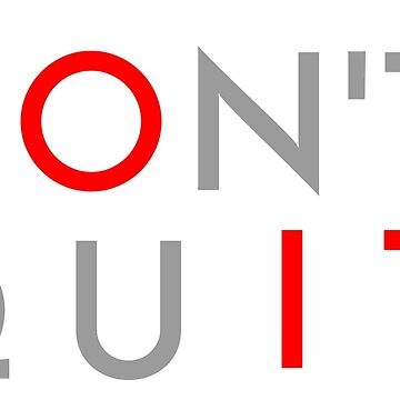 Don't Quit DO IT! by cirael