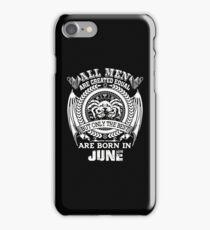 THE MEN BEST ARE BORN IN JUNE iPhone Case/Skin