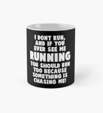 I Don't Run And If You See Me Running Mug