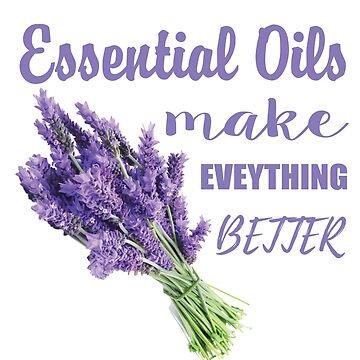 Essential Oils make everything better by vantovn