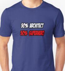 Half Architect / Half Superhero Unisex T-Shirt