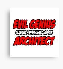 Evil Genius ... Architect Canvas Print
