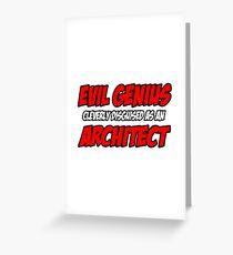 Evil Genius ... Architect Greeting Card