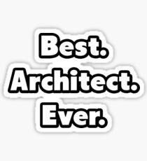 Best. Architect. Ever. Sticker