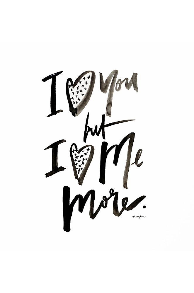 I love me more by amyleedesigns