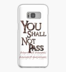 You Shall Not Pass Samsung Galaxy Case/Skin