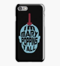 I'm Mary Poppins Y'all - Yondu inspired iPhone Case/Skin