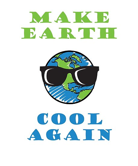 make earth cool again climate change awareness posters by
