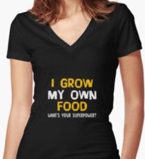 I Grow My Own Food What's Your Superpower? Funny Gardening Planting Garden Gift and Apparel Women's Fitted V-Neck T-Shirt
