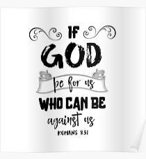 If God be for us, who can be against us Bible Verse Typography Poster