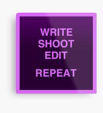 Write shoot edit repeat // Filmmaking Metal Print