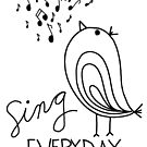 Sing EVERYDAY by designing31