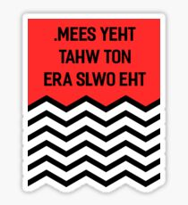 Inspired by Twin Peaks (The olws are not what they seem) Sticker