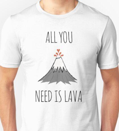 AllYou NeedIsLava T-Shirt