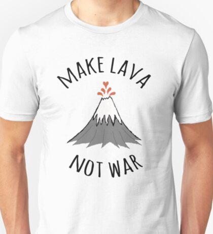MAKE LAVA NOT WAR T-Shirt
