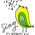 Sing EVERYDAY {yellow & green}  by designing31
